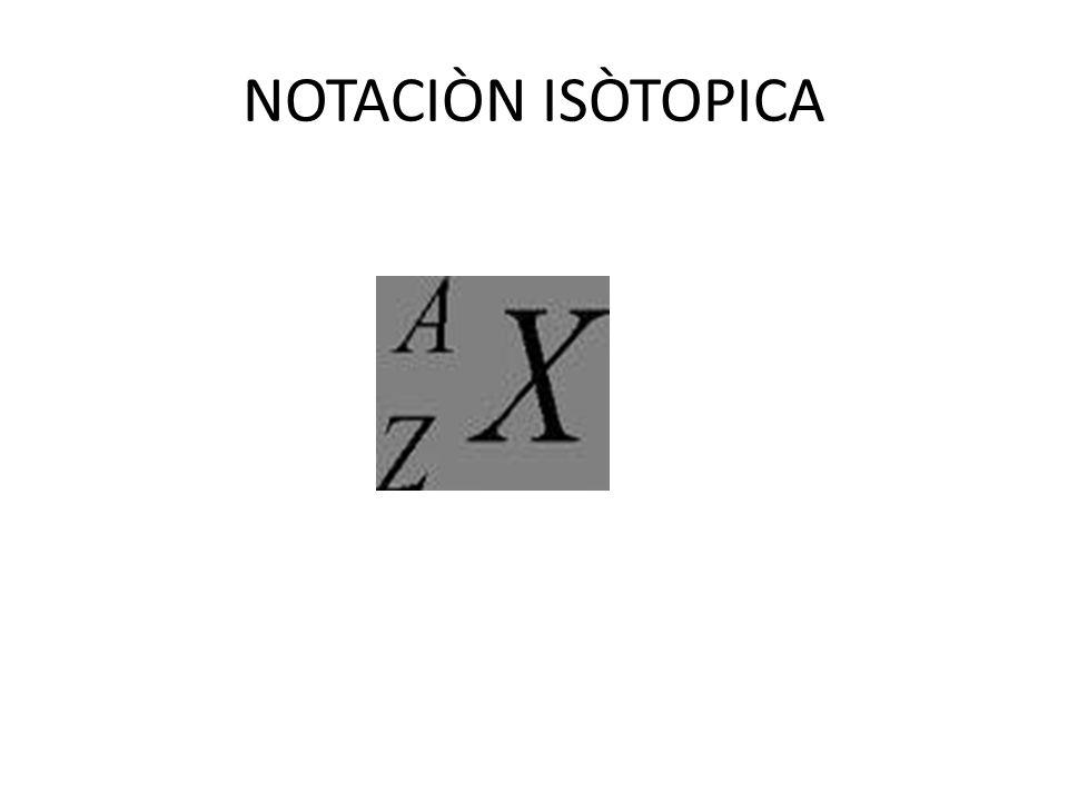NOTACIÒN ISÒTOPICA