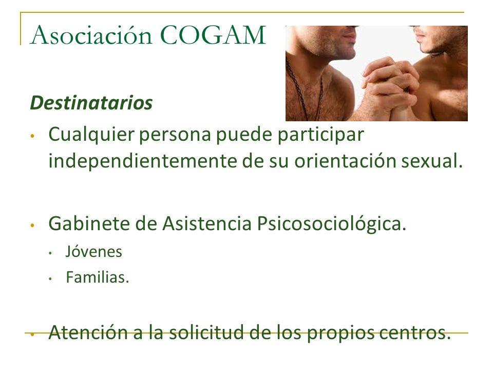 Asociación COGAM Destinatarios Cualquier persona puede participar independientemente de su orientación sexual. Gabinete de Asistencia Psicosociológica