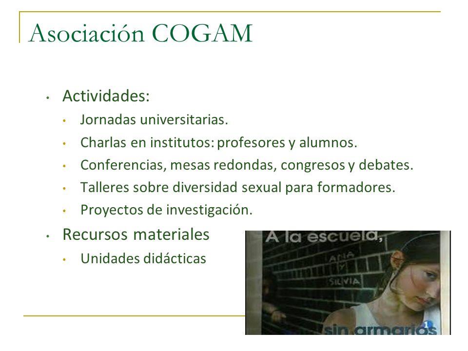 Asociación COGAM Actividades: Jornadas universitarias. Charlas en institutos: profesores y alumnos. Conferencias, mesas redondas, congresos y debates.