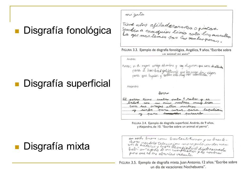 Disgrafía fonológica Disgrafía superficial Disgrafía mixta