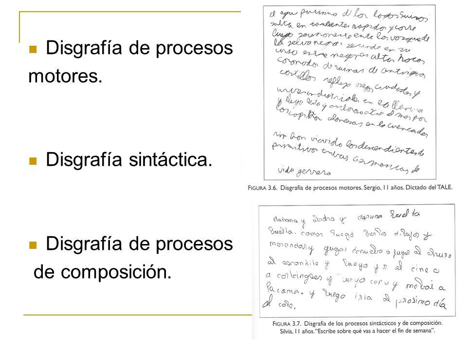 Disgrafía de procesos motores. Disgrafía sintáctica. Disgrafía de procesos de composición.