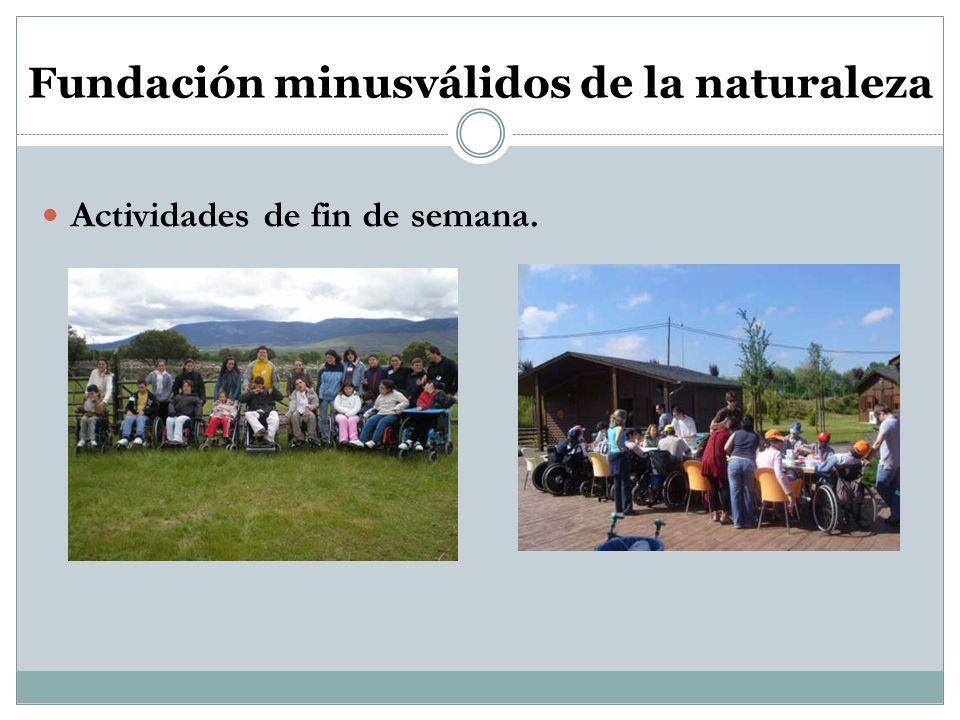Fundación minusválidos de la naturaleza Actividades de fin de semana.