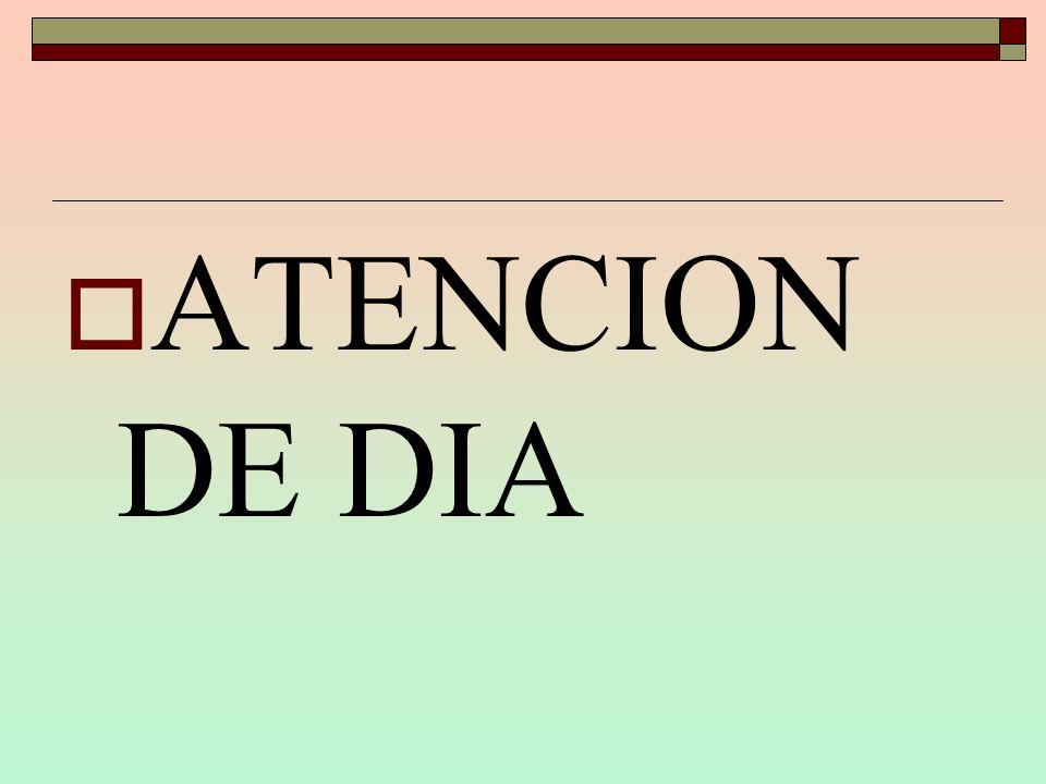 ATENCION DE DIA