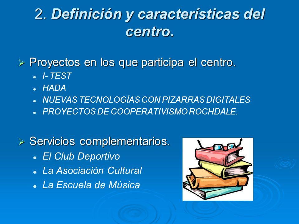 2. Definición y características del centro. Proyectos en los que participa el centro. Proyectos en los que participa el centro. I- TEST HADA NUEVAS TE
