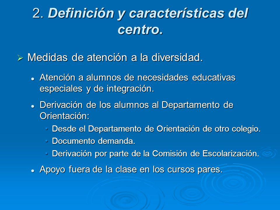 2. Definición y características del centro. Medidas de atención a la diversidad. Medidas de atención a la diversidad. Atención a alumnos de necesidade