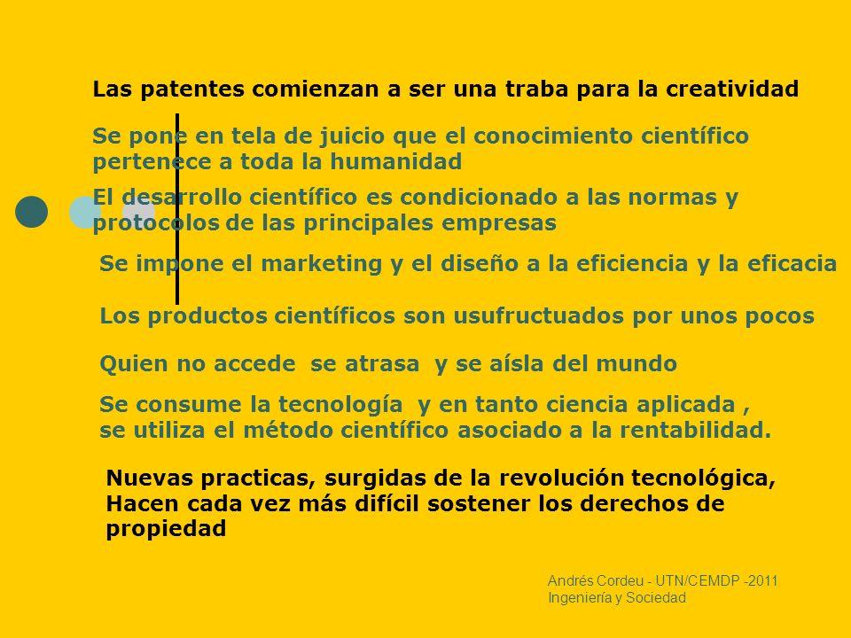 Las patentes comienzan a ser una traba para la creatividad Se pone en tela de juicio que el conocimiento científico pertenece a toda la humanidad El d