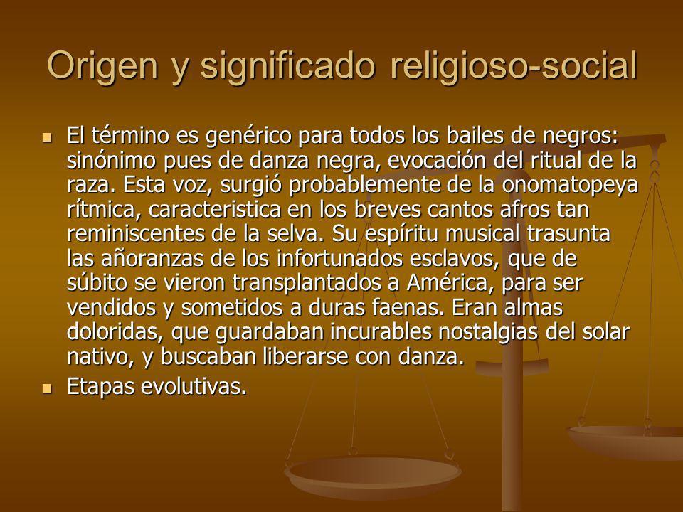 Origen y significado religioso-social En la evolución de la música afro –cultivada en el Uruguay y en la Argentina existen tres etapas, bien diferenciadas.