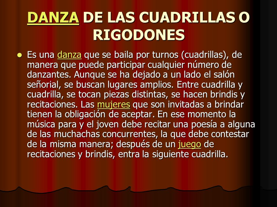 DANZADANZA DE LAS CUADRILLAS O RIGODONES DANZA Es una danza que se baila por turnos (cuadrillas), de manera que puede participar cualquier número de d