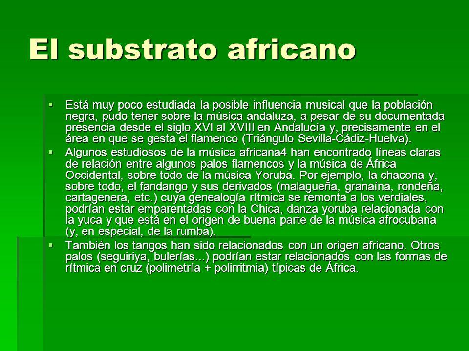 El substrato africano Está muy poco estudiada la posible influencia musical que la población negra, pudo tener sobre la música andaluza, a pesar de su