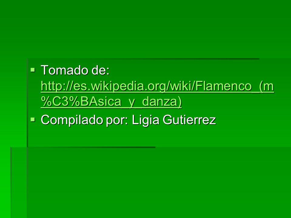 Tomado de: http://es.wikipedia.org/wiki/Flamenco_(m %C3%BAsica_y_danza) Tomado de: http://es.wikipedia.org/wiki/Flamenco_(m %C3%BAsica_y_danza) http:/