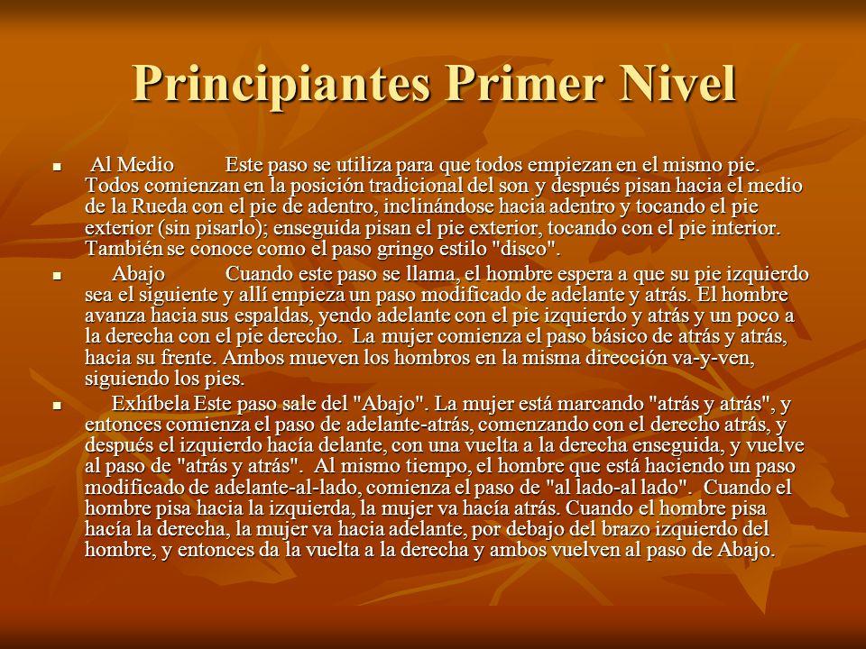 Principiantes Primer Nivel Al MedioEste paso se utiliza para que todos empiezan en el mismo pie.