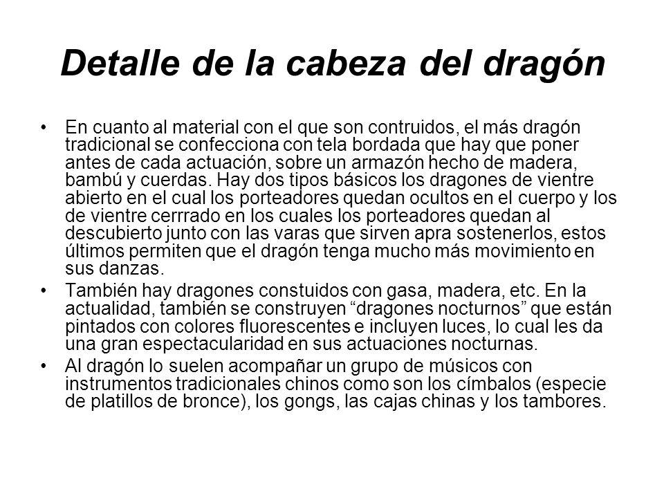 Detalle de la cabeza del dragón En cuanto al material con el que son contruidos, el más dragón tradicional se confecciona con tela bordada que hay que