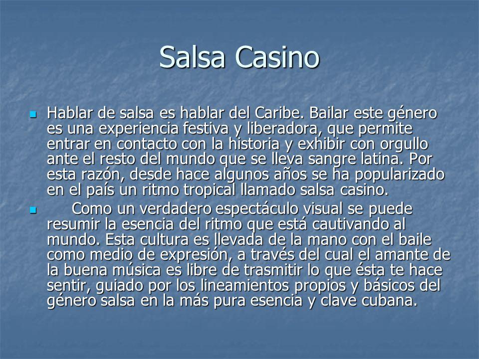 Salsa Casino Hablar de salsa es hablar del Caribe.