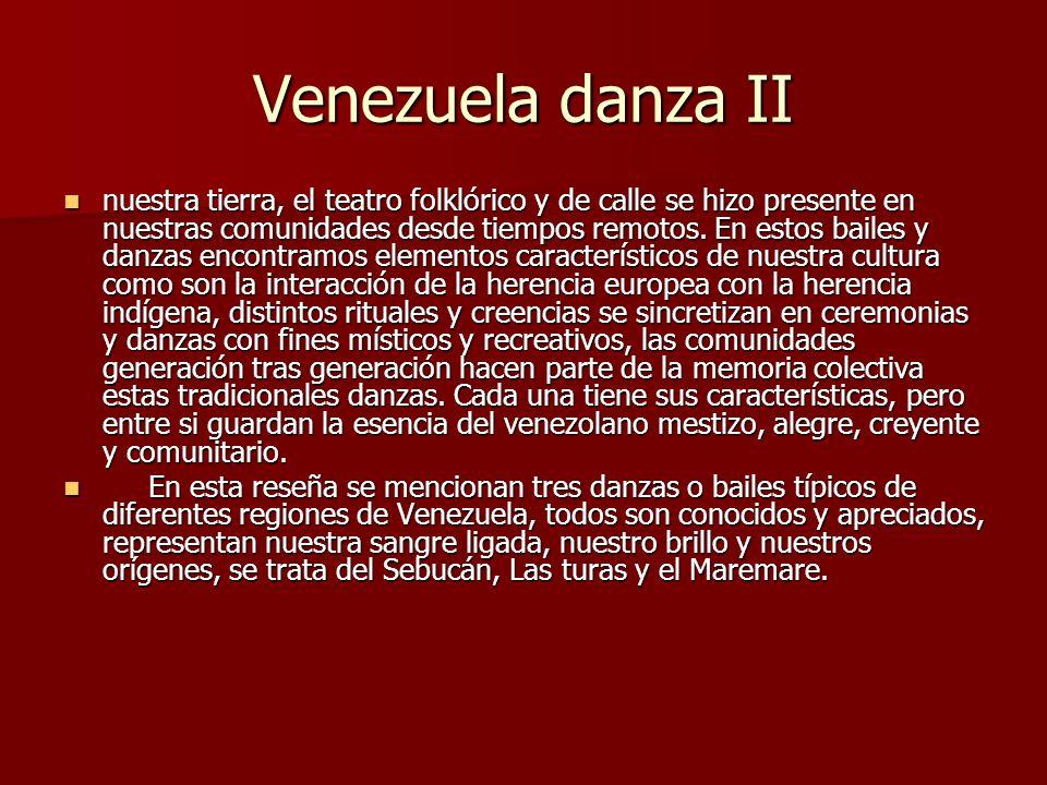 Venezuela danza II nuestra tierra, el teatro folklórico y de calle se hizo presente en nuestras comunidades desde tiempos remotos. En estos bailes y d