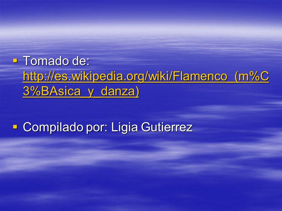 Tomado de: http://es.wikipedia.org/wiki/Flamenco_(m%C 3%BAsica_y_danza) Tomado de: http://es.wikipedia.org/wiki/Flamenco_(m%C 3%BAsica_y_danza) http:/