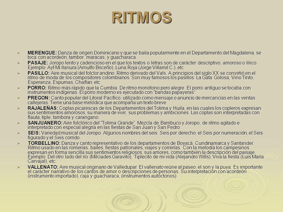 RITMOS MERENGUE: Danza de origen Dominicano y que se baila popularmente en el Departamento del Magdalena, se toca con acordeón, tambor, maracas, y gua