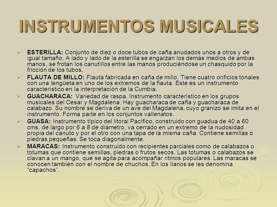 INSTRUMENTOS MUSICALES ESTERILLA: Conjunto de diez o doce tubos de caña anudados unos a otros y de igual tamaño. A lado y lado de la esterilla se enga