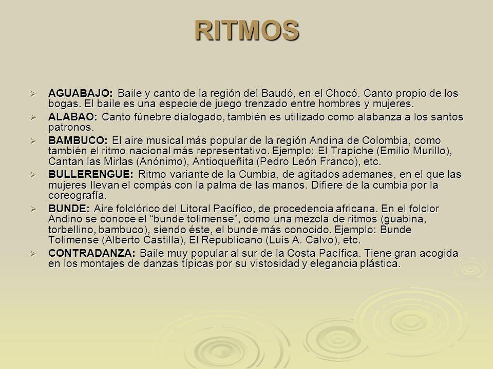 RITMOS AGUABAJO: Baile y canto de la región del Baudó, en el Chocó. Canto propio de los bogas. El baile es una especie de juego trenzado entre hombres