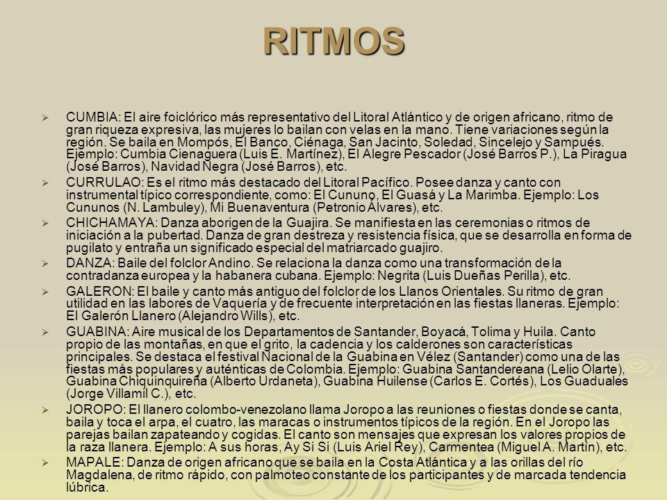 RITMOS CUMBIA: El aire foiclórico más representativo del Litoral Atlántico y de origen africano, ritmo de gran riqueza expresiva, las mujeres lo baila