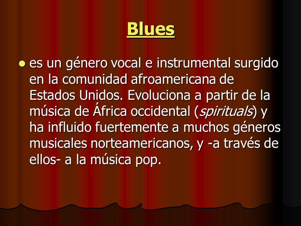 Blues es un género vocal e instrumental surgido en la comunidad afroamericana de Estados Unidos.