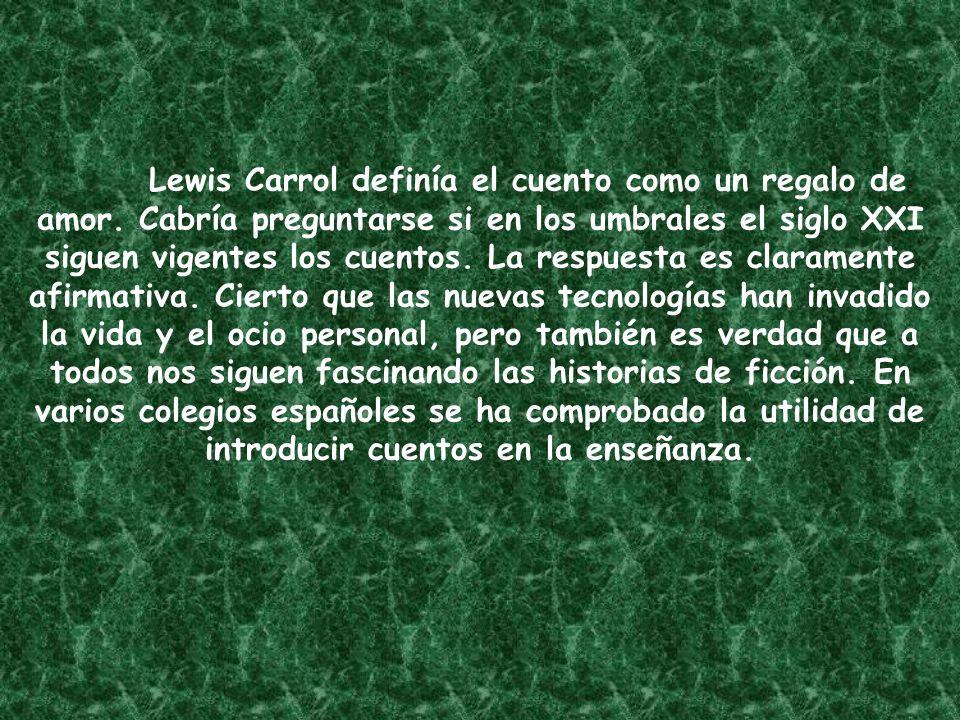 Lewis Carrol definía el cuento como un regalo de amor.