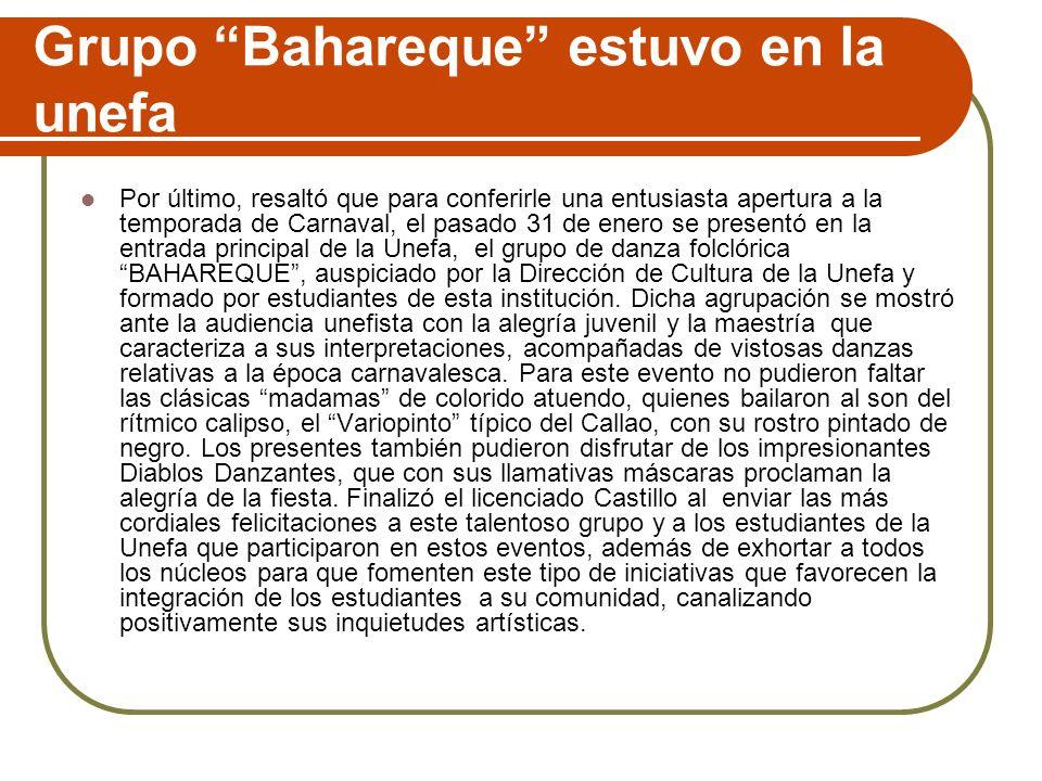 Grupo Bahareque estuvo en la unefa Por último, resaltó que para conferirle una entusiasta apertura a la temporada de Carnaval, el pasado 31 de enero s