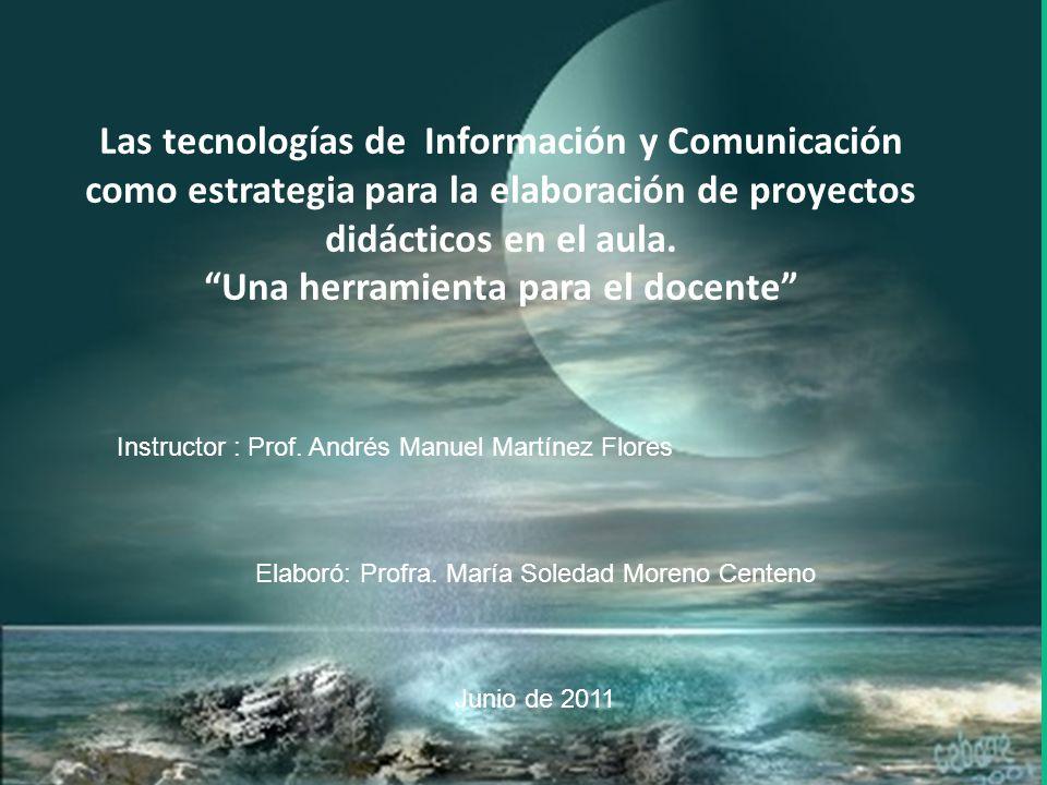 Las tecnologías de Información y Comunicación como estrategia para la elaboración de proyectos didácticos en el aula.