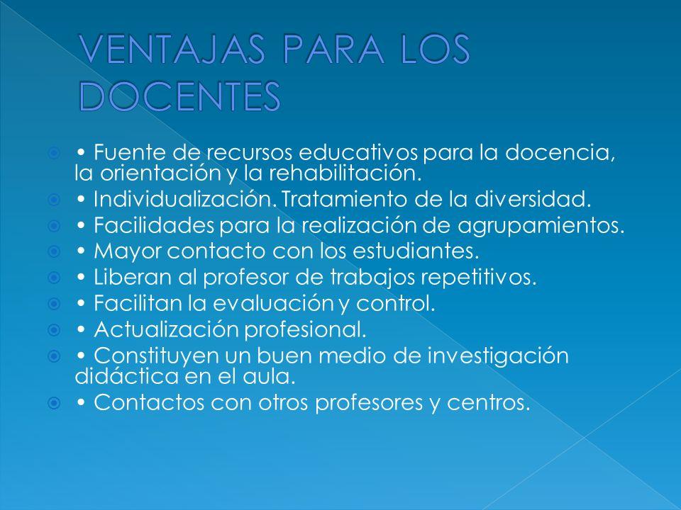 Fuente de recursos educativos para la docencia, la orientación y la rehabilitación. Individualización. Tratamiento de la diversidad. Facilidades para