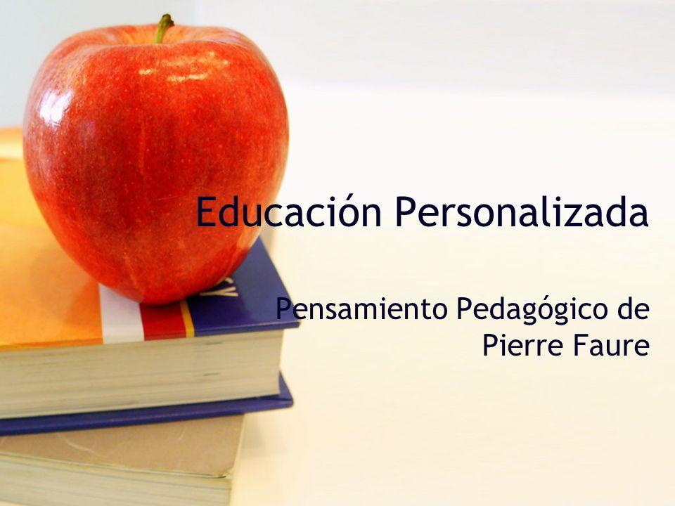 Educación Personalizada Pensamiento Pedagógico de Pierre Faure