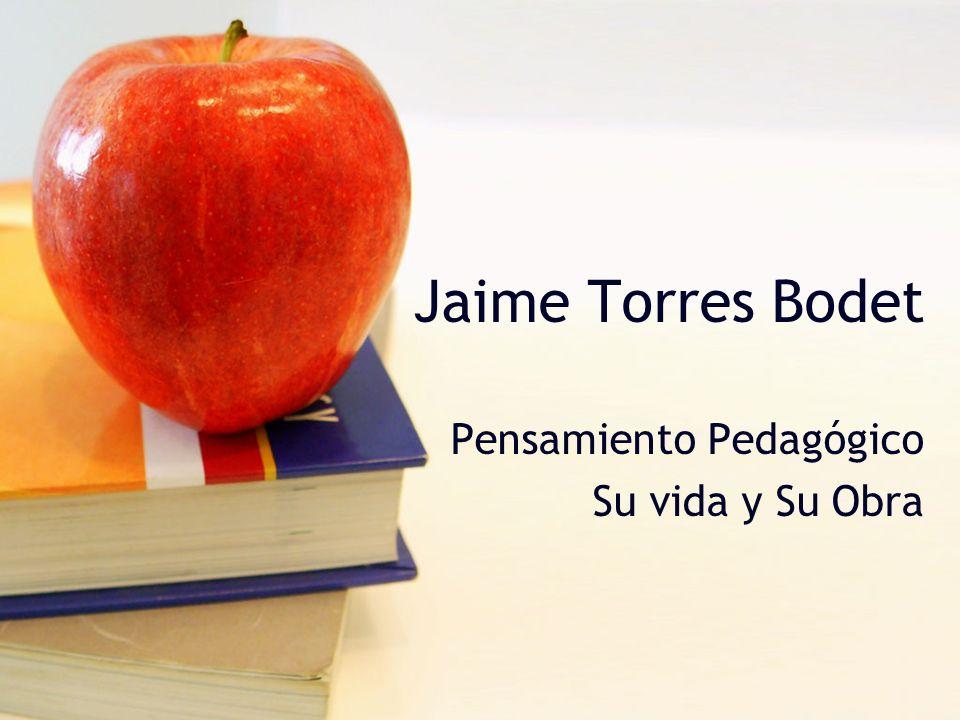 Jaime Torres Bodet Pensamiento Pedagógico Su vida y Su Obra