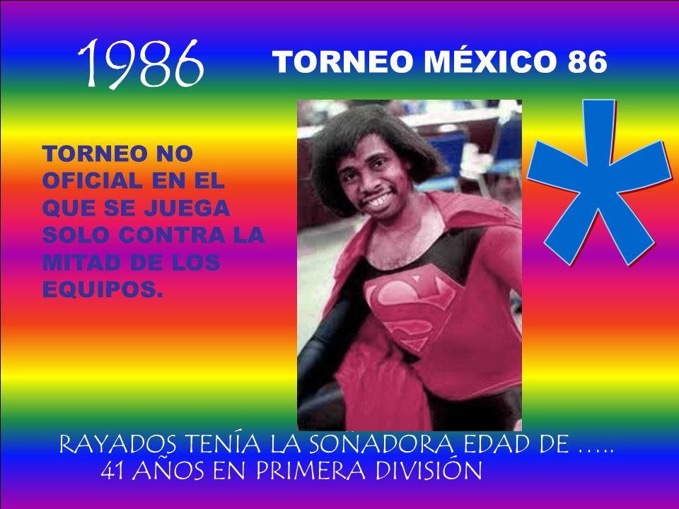 1986 RAYADOS TENÍA LA SOÑADORA EDAD DE …..