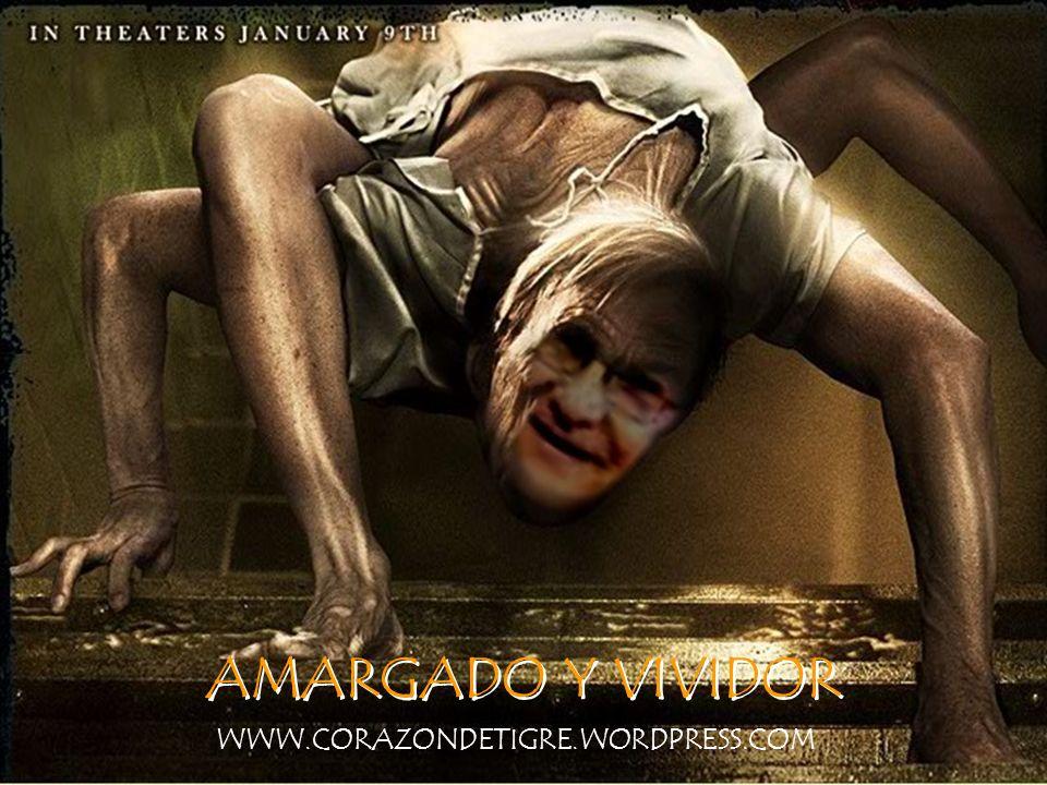 AMARGADO Y VIVIDOR WWW.CORAZONDETIGRE.WORDPRESS.COM
