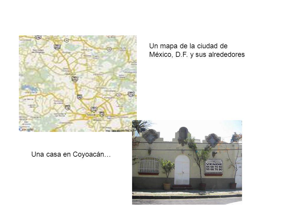 Una casa en Coyoacán… Un mapa de la ciudad de México, D.F. y sus alrededores
