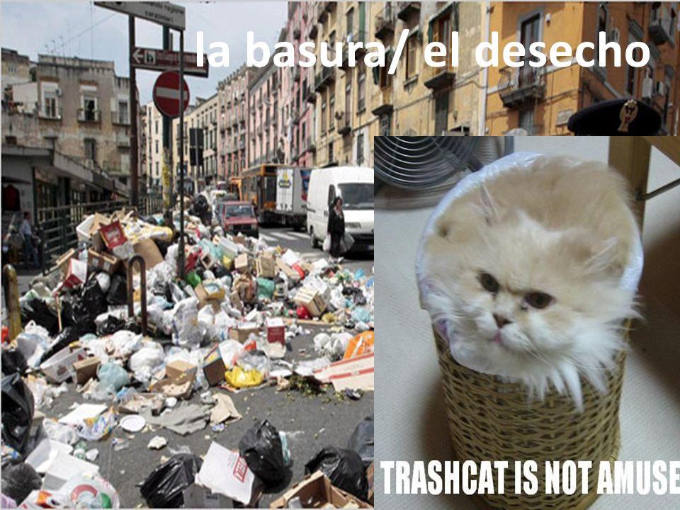 la basura/ el desecho