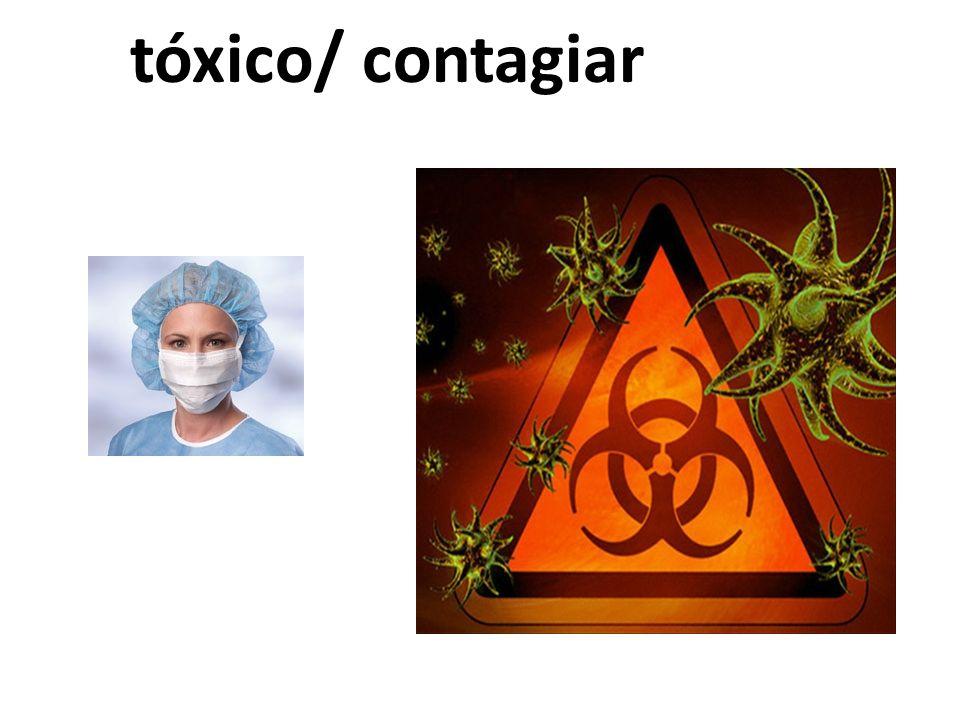 tóxico/ contagiar