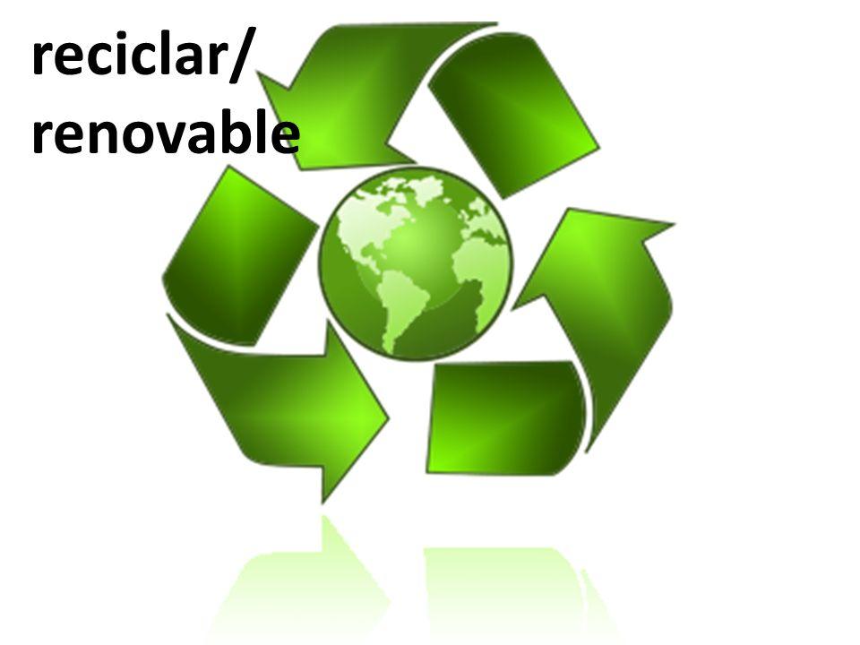 reciclar/ renovable