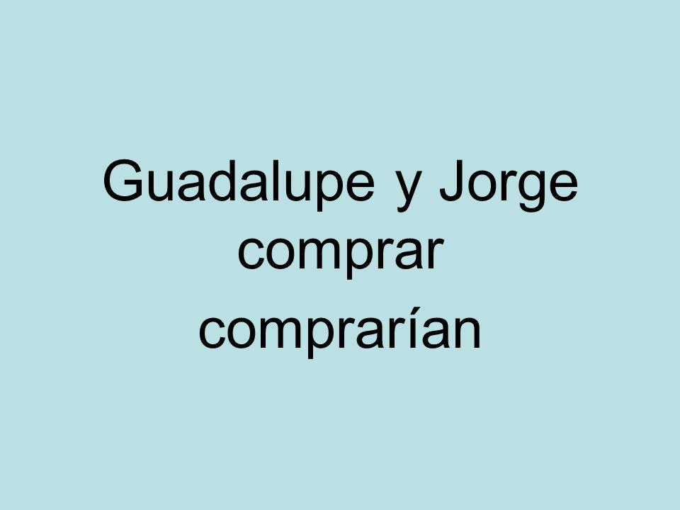 Guadalupe y Jorge comprar comprarían