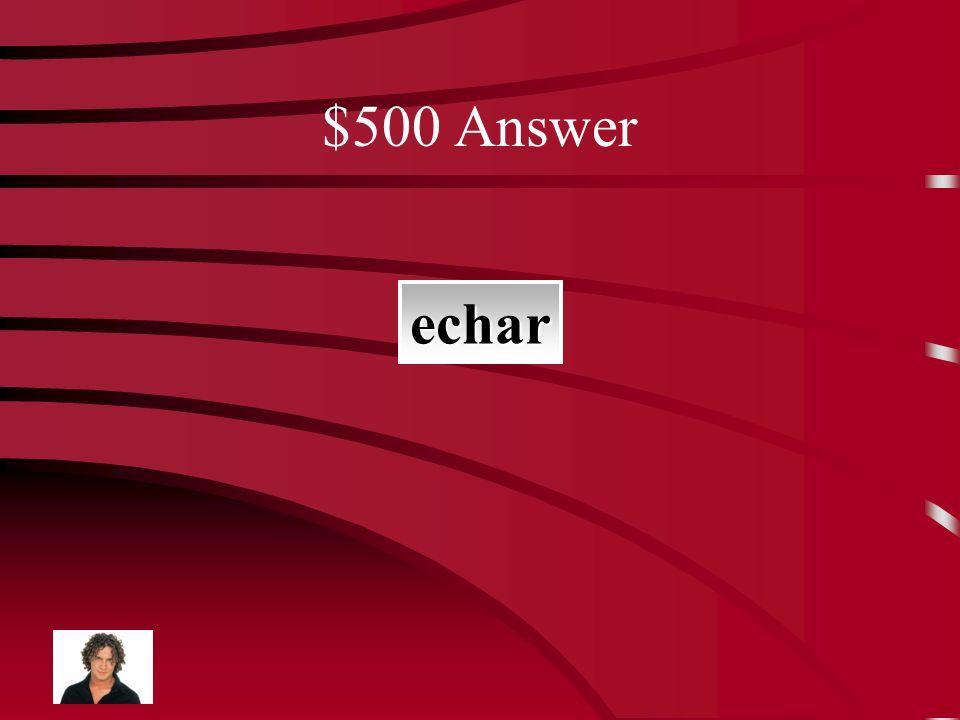 $500 Question botar, tirar