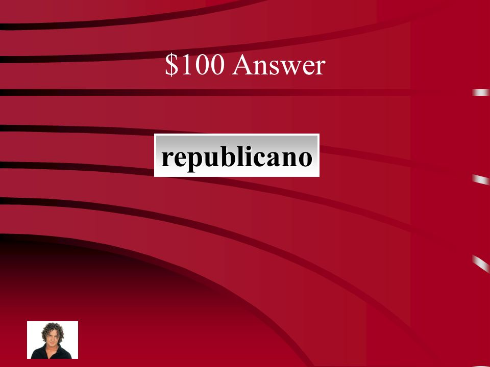 $100 Question republico o nacionalista- ¿Carol