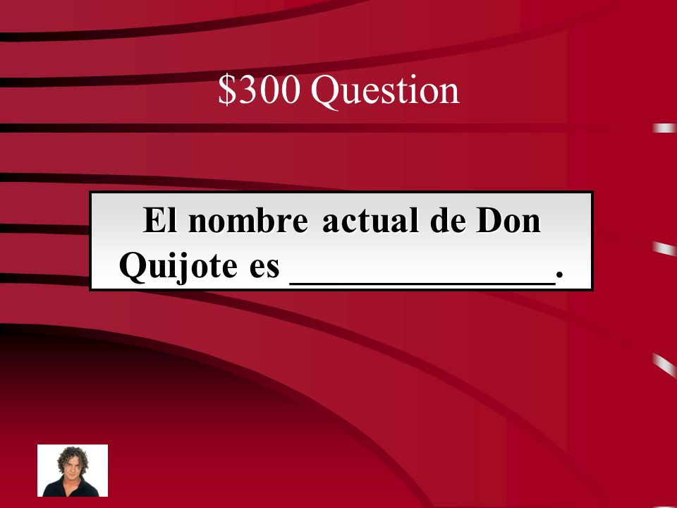 $200 Answer Dulcinea