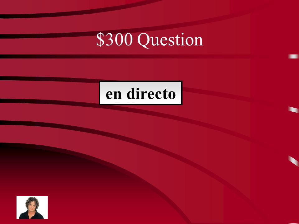 $300 Question El nombre actual de Don Quijote es ______________.