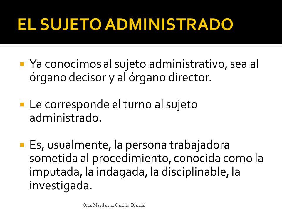 Ya conocimos al sujeto administrativo, sea al órgano decisor y al órgano director. Le corresponde el turno al sujeto administrado. Es, usualmente, la