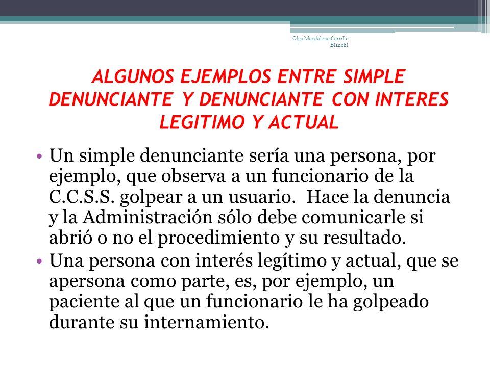 ALGUNOS EJEMPLOS ENTRE SIMPLE DENUNCIANTE Y DENUNCIANTE CON INTERES LEGITIMO Y ACTUAL Un simple denunciante sería una persona, por ejemplo, que observ