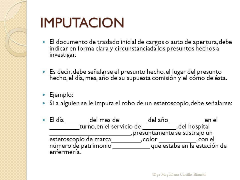 IMPUTACION El documento de traslado inicial de cargos o auto de apertura, debe indicar en forma clara y circunstanciada los presuntos hechos a investi