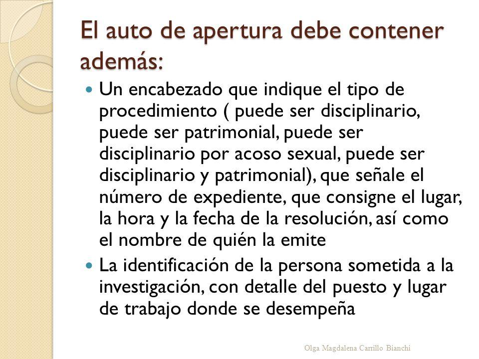 El auto de apertura debe contener además: Un encabezado que indique el tipo de procedimiento ( puede ser disciplinario, puede ser patrimonial, puede s