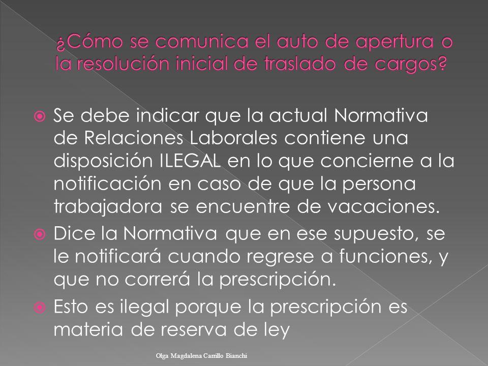 Se debe indicar que la actual Normativa de Relaciones Laborales contiene una disposición ILEGAL en lo que concierne a la notificación en caso de que l