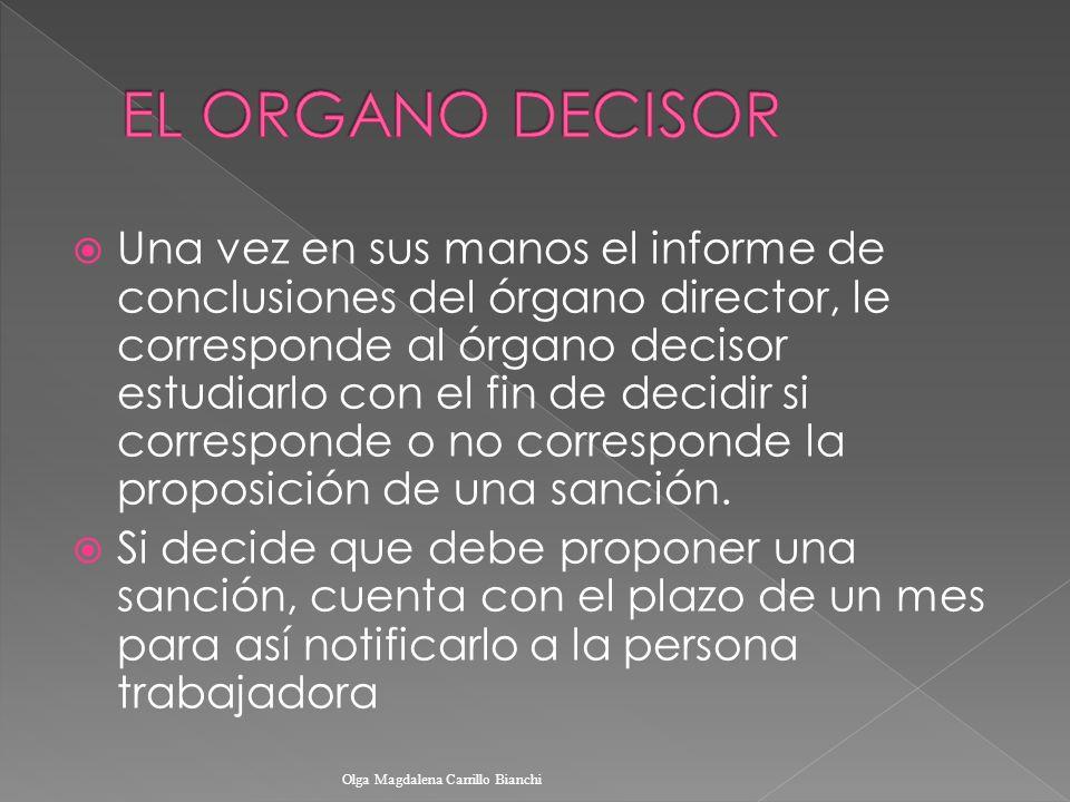Una vez en sus manos el informe de conclusiones del órgano director, le corresponde al órgano decisor estudiarlo con el fin de decidir si corresponde
