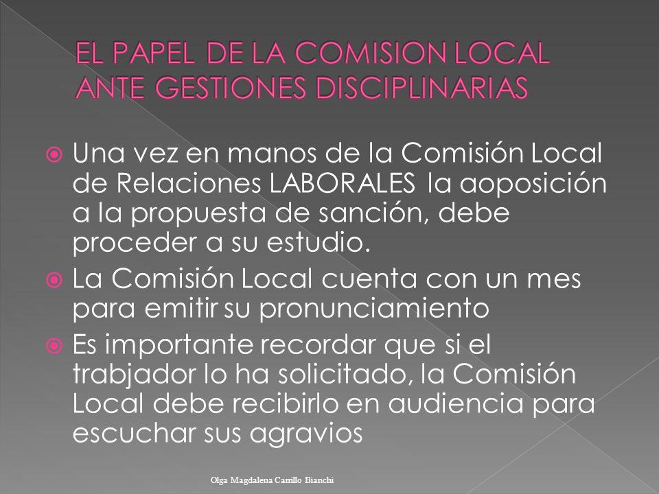 Una vez en manos de la Comisión Local de Relaciones LABORALES la aoposición a la propuesta de sanción, debe proceder a su estudio. La Comisión Local c