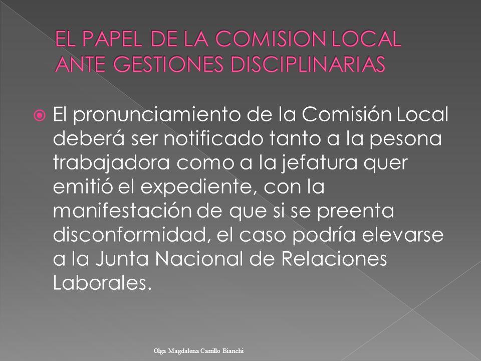 El pronunciamiento de la Comisión Local deberá ser notificado tanto a la pesona trabajadora como a la jefatura quer emitió el expediente, con la manif