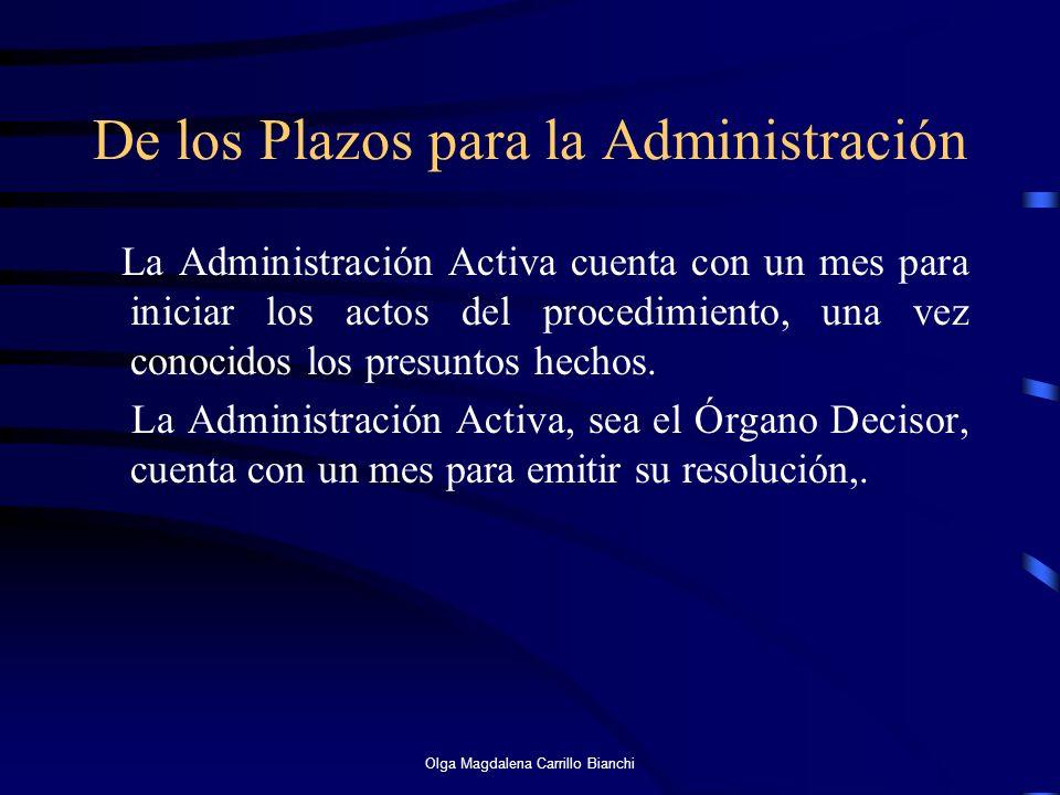 De los Plazos para la Administración La Administración Activa cuenta con un mes para iniciar los actos del procedimiento, una vez conocidos los presun